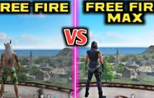 Sự khác biệt giữa Free Fire MAX và Free Fire là gì?