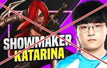 LMHT: Showmaker khẳng định Katarina là vị tướng cực yếu, chỉ gây phiền toái cho đồng đội mà thôi