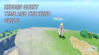 Genshin Impact: Hướng dẫn hoàn thành nhiệm vụ Thời gian và Gió