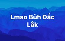 Lmao, Bủh, đắk lắkk là gì ? Tự nhiên cộng đồng mạng lại Spam liên tục khiến bạn ngán không chịu được.