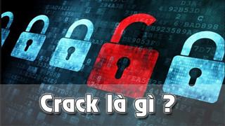 Crack game là gì ? Cách nào để Crack game và tại sao chúng ta không nên làm điều này