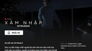 Netflix sắp sửa ra mắt tựa phim giật gân về đề tài kẻ xâm nhập