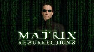 Tựa phim huyền thoại The Matrix hồi sinh với sự quay trở lại của Keanu Reeves và Carrie Anne Moss