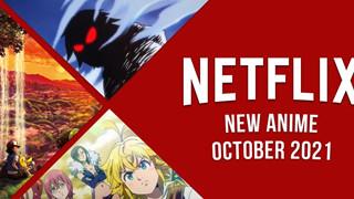 Netflix bùng nổ với danh sách anime mới sẽ ra mắt trong tháng 10/2021 sau đây!