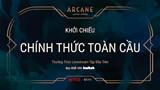 Arcane - Series phim về LMHT chính thức ra mắt vào ngày 7 tháng 11 trên Netflix